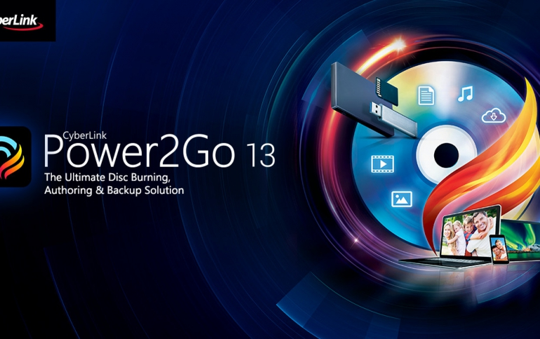 CyberLink Releases Power2Go 13 Burning and Backup Software